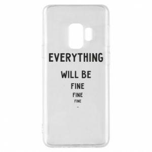 Etui na Samsung S9 Everything will be fine... fine... fine