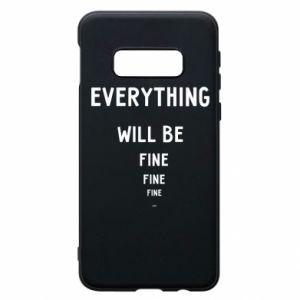 Etui na Samsung S10e Everything will be fine... fine... fine