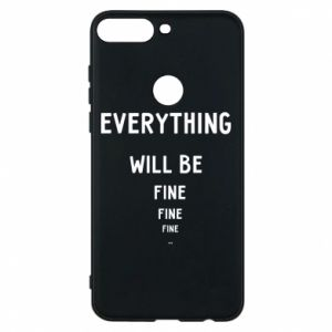 Phone case for Huawei Y7 Prime 2018 Everything will be fine... fine... fine