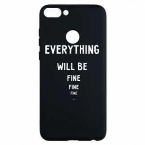 Phone case for Huawei P Smart Everything will be fine... fine... fine