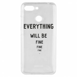 Etui na Xiaomi Redmi 6 Everything will be fine... fine... fine