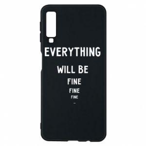 Etui na Samsung A7 2018 Everything will be fine... fine... fine