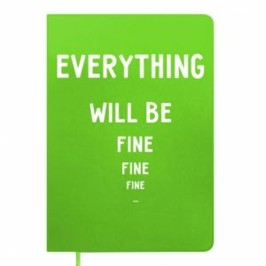 Notepad Everything will be fine... fine... fine