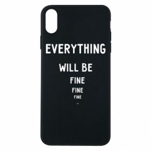 Phone case for iPhone Xs Max Everything will be fine... fine... fine