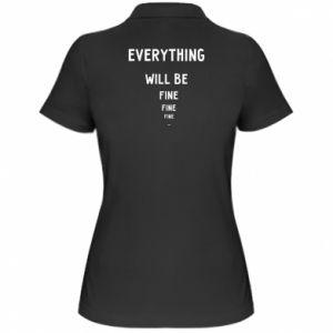 Damska koszulka polo Everything will be fine... fine... fine