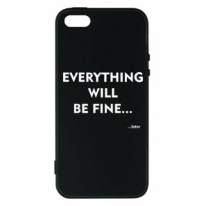 Etui na iPhone 5/5S/SE Everything will be fine... later