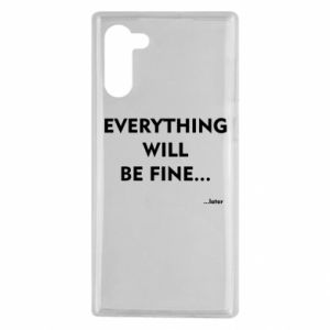 Etui na Samsung Note 10 Everything will be fine... later