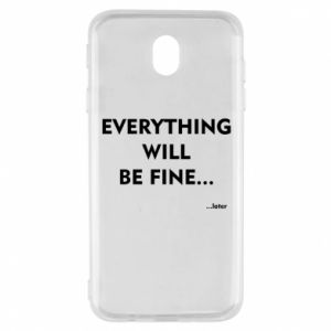 Etui na Samsung J7 2017 Everything will be fine... later