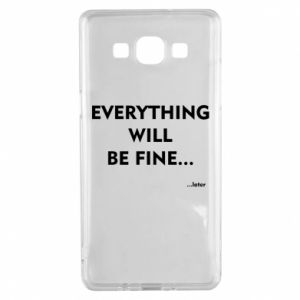 Etui na Samsung A5 2015 Everything will be fine... later