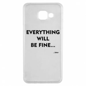 Etui na Samsung A3 2016 Everything will be fine... later