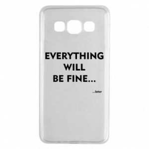 Etui na Samsung A3 2015 Everything will be fine... later