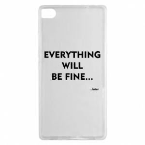 Etui na Huawei P8 Everything will be fine... later