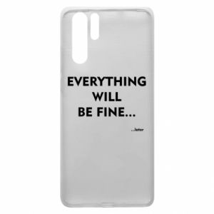 Etui na Huawei P30 Pro Everything will be fine... later
