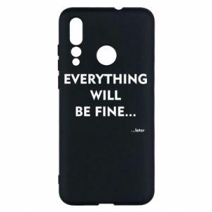Etui na Huawei Nova 4 Everything will be fine... later
