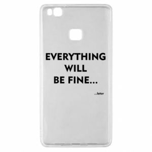 Etui na Huawei P9 Lite Everything will be fine... later