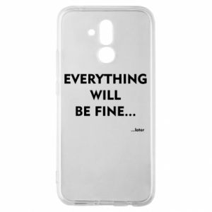 Etui na Huawei Mate 20 Lite Everything will be fine... later