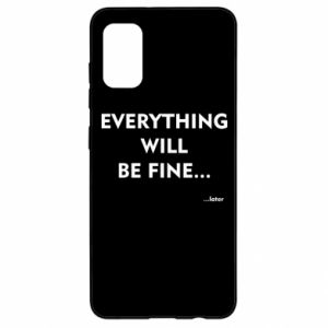 Etui na Samsung A41 Everything will be fine... later