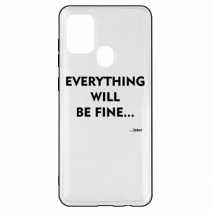 Etui na Samsung A21s Everything will be fine... later
