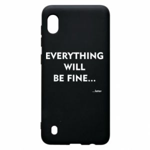 Etui na Samsung A10 Everything will be fine... later