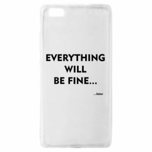 Etui na Huawei P 8 Lite Everything will be fine... later