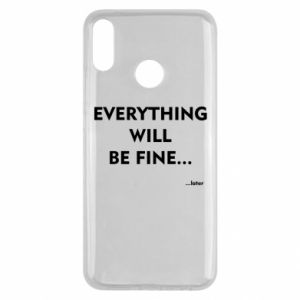 Etui na Huawei Y9 2019 Everything will be fine... later