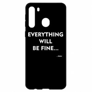 Etui na Samsung A21 Everything will be fine... later