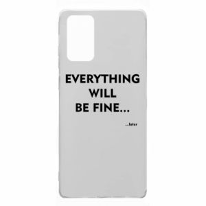 Etui na Samsung Note 20 Everything will be fine... later