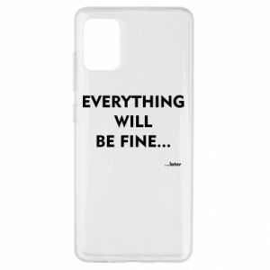 Etui na Samsung A51 Everything will be fine... later