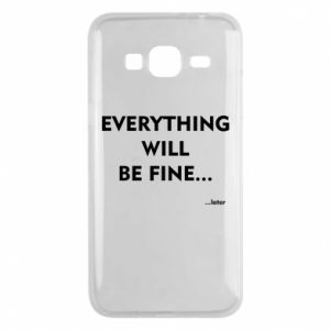 Etui na Samsung J3 2016 Everything will be fine... later