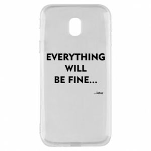 Etui na Samsung J3 2017 Everything will be fine... later