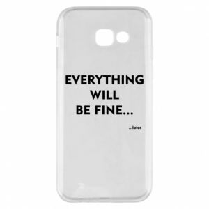 Etui na Samsung A5 2017 Everything will be fine... later