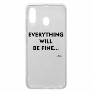 Etui na Samsung A30 Everything will be fine... later