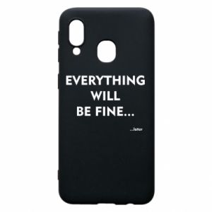 Etui na Samsung A40 Everything will be fine... later