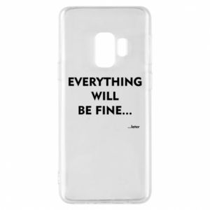 Etui na Samsung S9 Everything will be fine... later