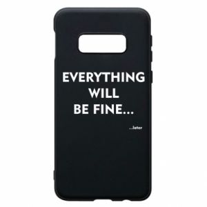 Etui na Samsung S10e Everything will be fine... later