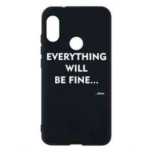 Etui na Mi A2 Lite Everything will be fine... later
