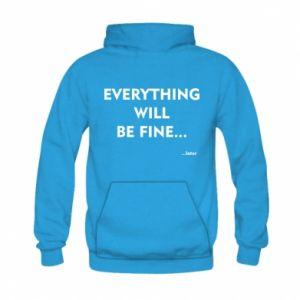 Bluza z kapturem dziecięca Everything will be fine... later