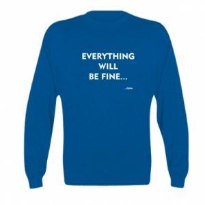 Bluza dziecięca Everything will be fine... later