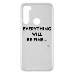 Etui na Xiaomi Redmi Note 8 Everything will be fine... later