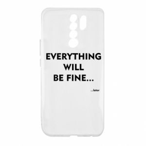 Xiaomi Redmi 9 Case Everything will be fine... later