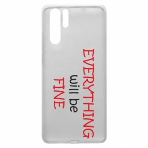 Etui na Huawei P30 Pro Everything will be fine