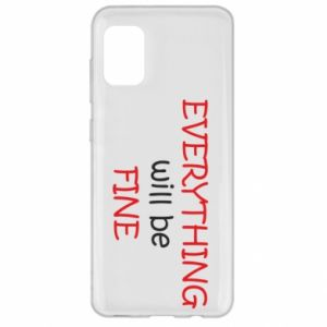 Etui na Samsung A31 Everything will be fine