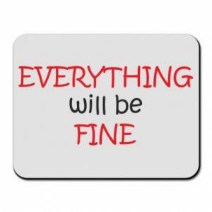 Podkładka pod mysz Everything will be fine