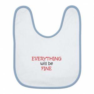 Śliniak Everything will be fine