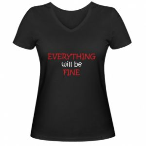 Damska koszulka V-neck Everything will be fine