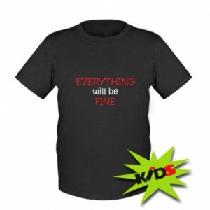 Dziecięcy T-shirt Everything will be fine