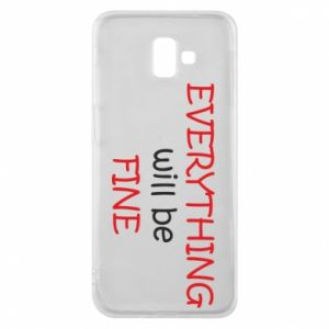 Etui na Samsung J6 Plus 2018 Everything will be fine