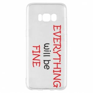 Etui na Samsung S8 Everything will be fine