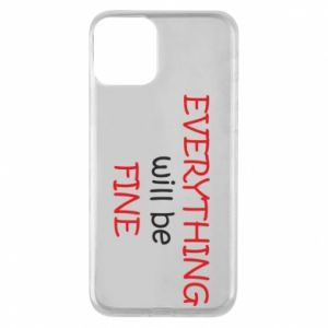 Etui na iPhone 11 Everything will be fine