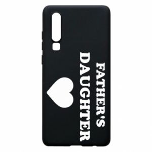 Phone case for Huawei P30 Father's daughter